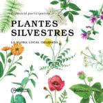 PLANTES SILVESTRES. LA FLORA LOCAL OBLIDADA