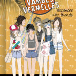 El Club de les Vambes Vermelles - Vacances with Friends